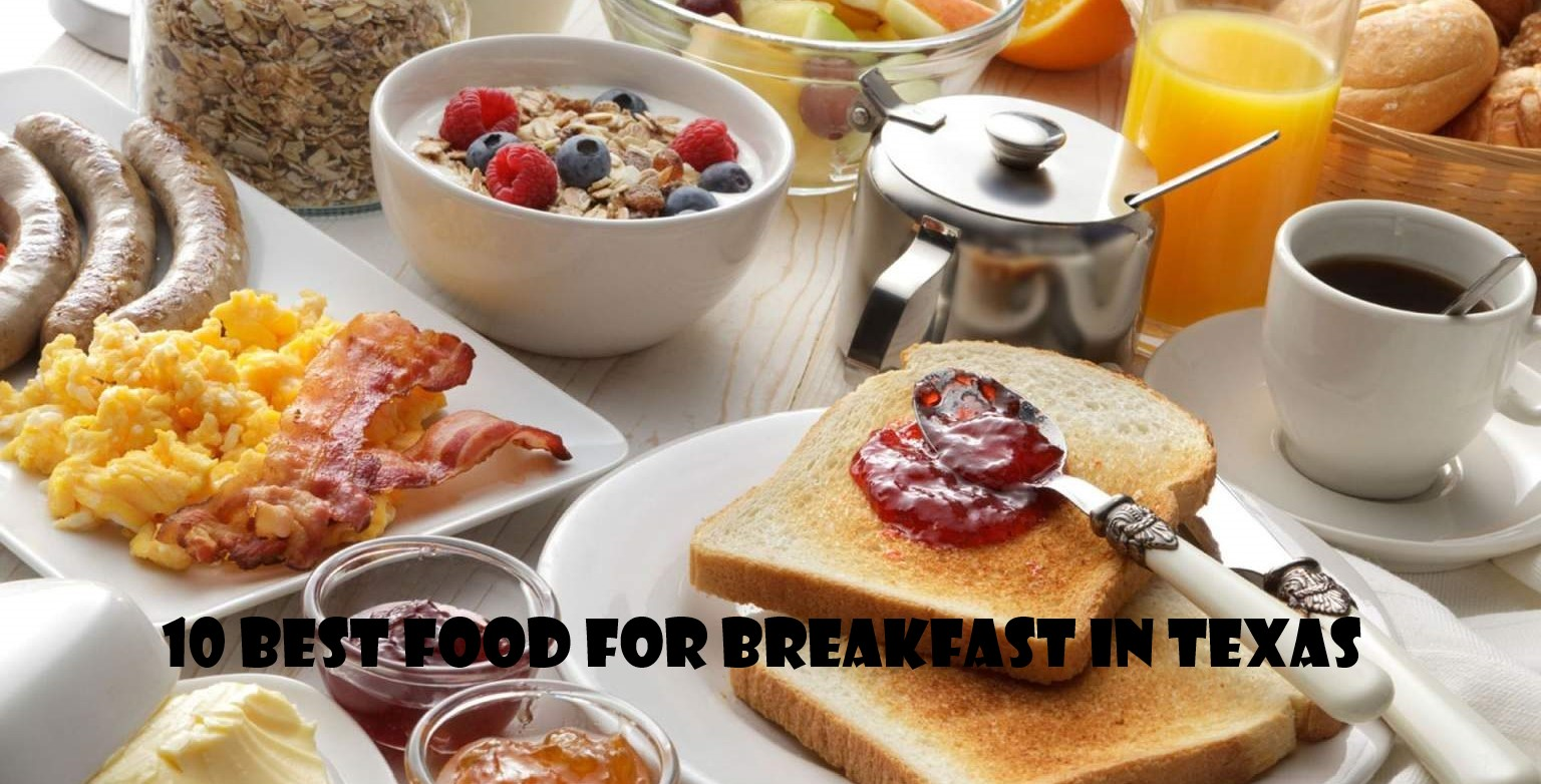 10 Best Food For Breakfast In Texas