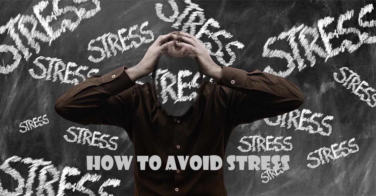 How to Avoid Stress