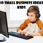 Top 10 Small Business Ideas for Kids
