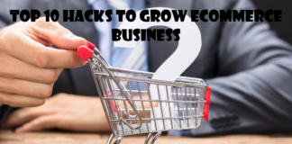 Top 10 Hacks to Grow Ecommerce Business